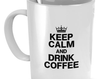 Keep Calm & Drink Coffee Mug