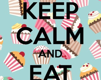Keep Calm & Eat Cupcakes Print