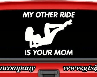My Other Ride Is Your Mom Decal Sticker 22 color options available