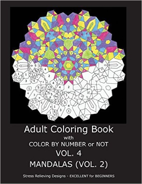 Adult Coloring Book With Color By Number or NOT - Volume 4 (Mandalas Vol. 2)