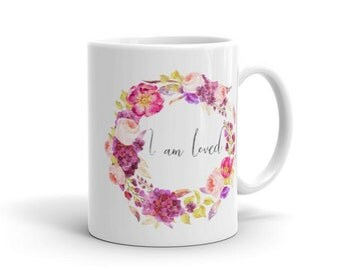 I am loved Mantra Mug
