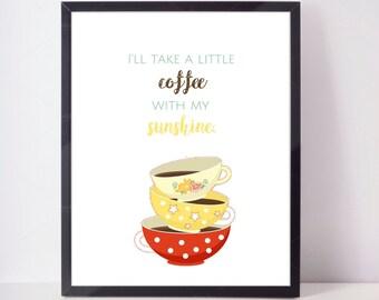 Coffee and sunshine -  downloadable Print quote print art wall art printable wall decor print inspirational quote digital