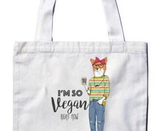 I'm So Vegan Right Now! - Tote Bag