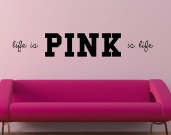 LIfe is Pink is Life  Victoria's Secret Pink vinyl wall decal