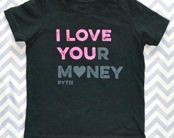 I Love Your Money