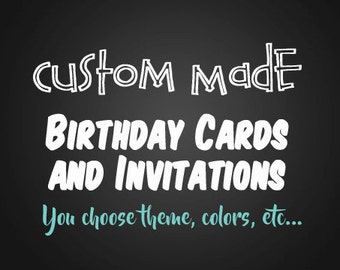 Custom design your own birthday card invitation with theme, color choice, and picture