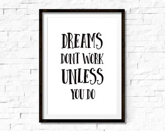 Dreams don't work unless you do, inspirational poster, inspirational printable quote, office wall art, typography print, instant download