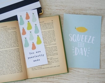 "Squeeze the Day 5x7 Printable and Bonus ""Pearfectly Made"" Bookmark"