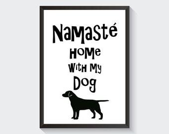 Namaste Home With My Dog Printable Wall Art Home Decor Digital Download