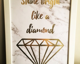 "Framed ""Shine Bright Like a Diamond"" Gold Foil print on marble printed paper"