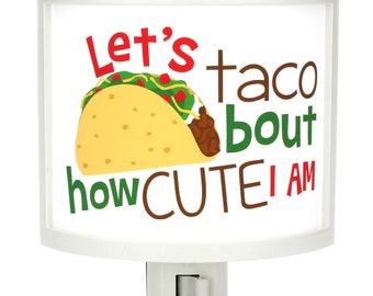 Lets Taco Bout how CUTE I am Night Light Cute Nursery Bathroom hallway Bedroom GET It nightlight Nite Lite
