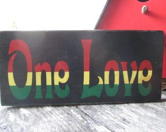 Primitive Wood Sign One Love Rasta Hippie Cabin Man Cave 420 Rustic Boho Peace Love deck patio