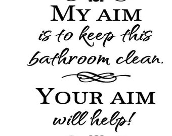 My aim is to keep this bathroom clean, Your aim will help removable vinyl wall art decal 7 x 8.5 inches