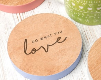 Do What You Love Coloured Edge Quote Coaster