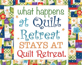 "AP6.28 - What happens at Quilt Retreat...- 6"" Fabric Art Panel"