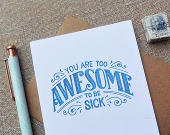 Letterpress Greeting Card - Get Well Card - Warm Thoughts - You Are Too Awesome To Be Sick -  WTH-110