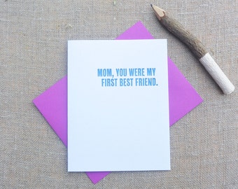 Letterpress Greeting Card - Mother's Day Card - Thinking Out Loud - First Best Friend - TOL-074