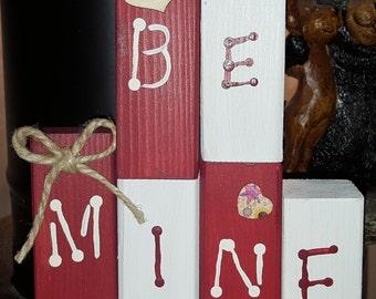 Valentine BE MINE  wooden blocks