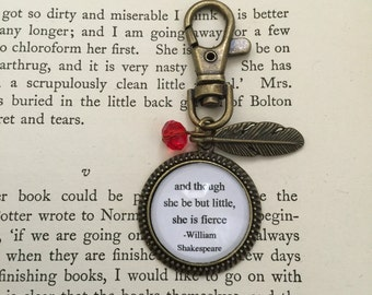 And though she be but little, she is fierce  quote literary lyric key ring keychain