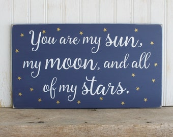 Valentine Sun, Moon and all my Stars Wood Sign Love, Child's Room or Wedding