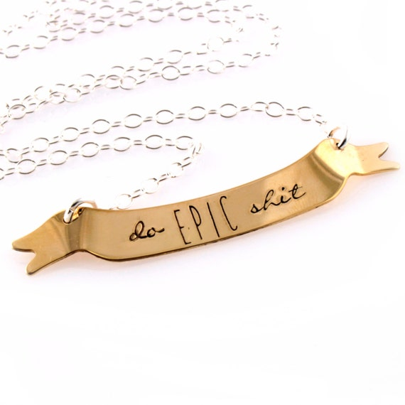 Do Epic Sh-t Banner Necklace in Sterling Silver, Gold, or Rose Gold - Graduation Gift - Motivational Necklace