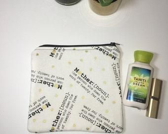 Medium Zipper Pouch, Mother Zipper Pouch, Makeup Bag, Cosmetic Bag, Travel Pouch, Mom Gift Idea, Project Pouch, Knitting Pouch, Crochet