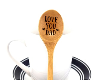 Love You Dad Spoon Personalized Coffee Spoon Engraved Wooden Silverware Utensil Wood Flatware I Love That You're My Dad Fathers Day Gift