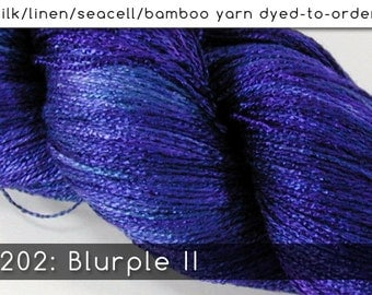 DtO 202: Blurple II on Silk/Linen/Seacell/Bamboo Yarn Custom Dyed-to-Order