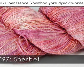 DtO 197: Sherbet on Silk/Linen/Seacell/Bamboo Yarn Custom Dyed-to-Order