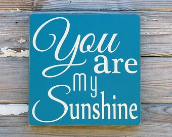 You are my Sunshine sign, Turquoise and White 12X12 inch sign - new baby gift, Nursery sign, baby gift