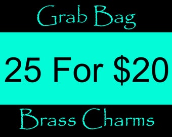25 For 20 Dollars- Brass Charm Grab Bag