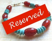 RESERVED FOR JACKY - Turquoise and Red Agate Bracelet