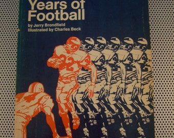 """Vintage 1969 """"100 Years of Football"""" Paperback Book by Jerry Brondfield, Illustrated by Charles Beck"""