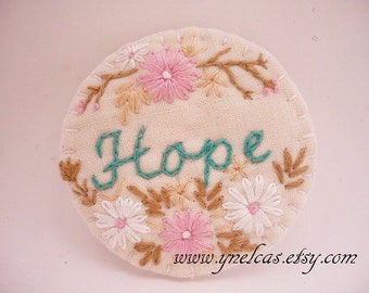Brooch Fabric brooch Fabric pin HOPE textile brooch Hand embroidered textile pin with Inspirational words with love