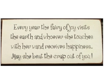 Fairy of Happiness... primitive wood sign funny must c