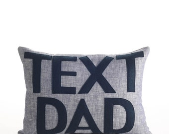 "Linen Throw Pillow, Decorative Pillow, ""Text Dad"" 10X14 inch pillow"