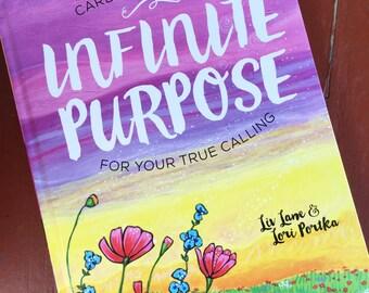 Hardcover Book : Infinite Purpose #BOOK