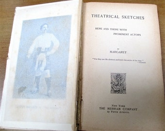 Theatrical Sketches  Here and There With Prominent Actors,  1894 Margaret  McKenny. First Ed.  Rare Book. NY Theater Gossip, History, Photos