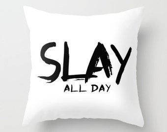 SLAY ALL DAY Poly Pillow   Pillow Cover   Throw Pillow   Accent Pillow   Statement Pillow