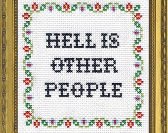 Subversive Cross Stitch Kit: Hell Is Other People