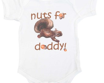 Funny Baby Bodysuit Nuts for Daddy Infant Tshirt Squirrel Baby One Piece Gender Neutral Baby Gift Woodland