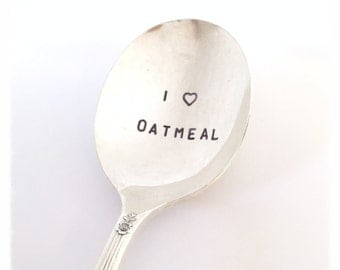 I LOVE OATMEAL  Spoon Hand Stamped Vintage Silver Plated Spoon