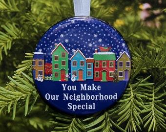 You Make Our Neighborhood Special - Neighbor Ornament - C060