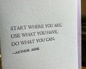 Letterpress Encouragement Card, Arthur Ashe quote, Start Where You Are, blank inside