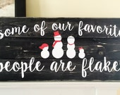 Some of Our Favorite People are Flakes Custom Family Sign