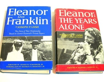 Eleanor And Franklin, Eleanor: The Alone Yerars By Joseph P. Lash, Two Vintage Biographies