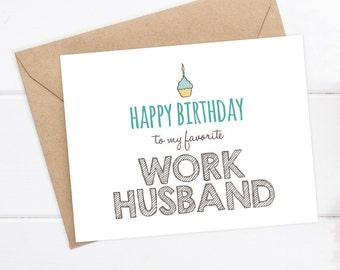 Funny Coworker Birthday Card - Funny Birthday Card - Snarky Birthday Card - Happy Birthday to my favorite Work Husband - Work Wife