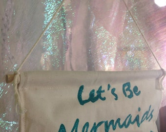 Let's be Mermaids banner flag wall hanging