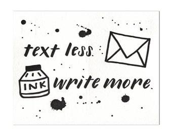 Text Less. Write More. Ink Splatter - Letterpress Postcard