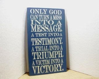 "Hand Painted Sign ""Only God Can Turn A Mess Into A Message..."" 20 x 12 Wooden Sign Inspirational Home Decor"